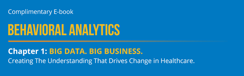 Big Data, Big Business: Creating the Understanding that Drives Change in Healthcare